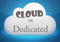 Cloud versus Dedicated